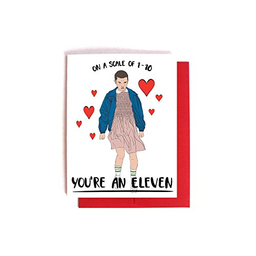 11 out of 10 -- Stranger Things Eleven Love Card -- Funny Valentine's Day / Anniversary Card
