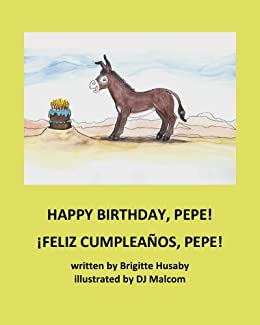 Happy Birthday, Pepe! ¡Feliz Cumpleaños, Pepe!