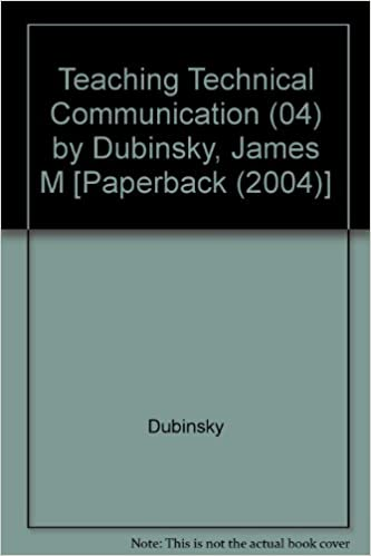 Teaching Technical Communication (04) by Dubinsky, James M [Paperback (2004)]