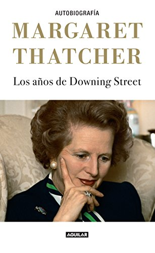 Descargar Libro Los Anos De Downing Street = The Downing Street Years Margaret Thatcher