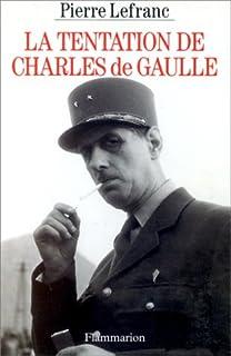 La tentation de Charles de Gaulle, Lefranc, Pierre