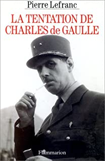 La tentation de Charles de Gaulle