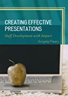 Creating Effective Presentations: Staff Development with Impact Front Cover