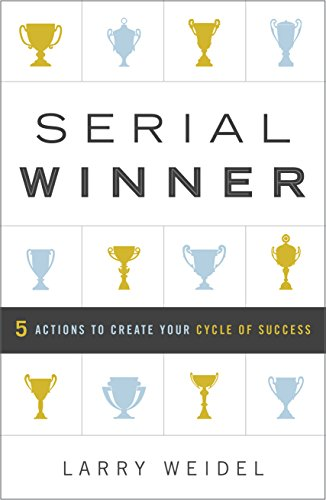 Amazon serial winner 5 actions to create your cycle of success serial winner 5 actions to create your cycle of success by weidel larry fandeluxe Choice Image