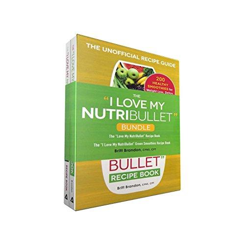 "The I Love My NutriBullet Bundle: The ""I Love My NutriBullet"" Recipe Book; The ""I Love My NutriBullet"" Green Smoothies Recipe Book (""I Love My"" Series) by Britt Brandon"