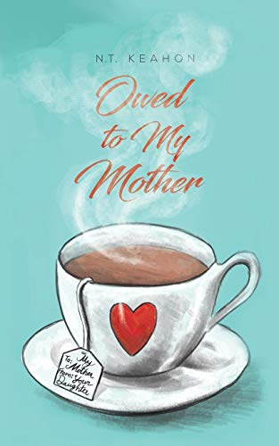 Owed to My Mother [N T Keahon] (Tapa Blanda)