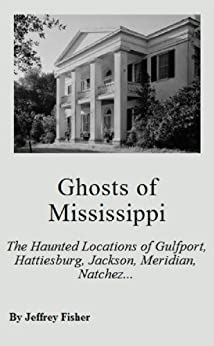 ghosts of mississippi the haunted locations of gulfport hattiesburg jackson. Black Bedroom Furniture Sets. Home Design Ideas
