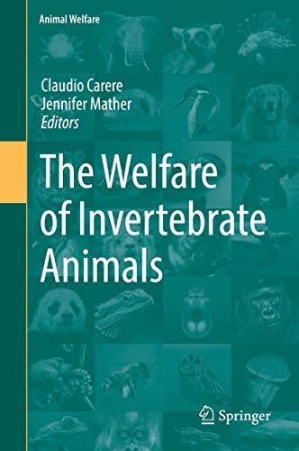 The Welfare of Invertebrate Animals (Animal Welfare Book 18)