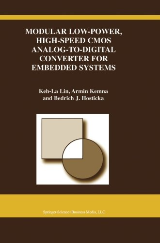 Digital High System Speed - Modular Low-Power, High-Speed CMOS Analog-to-Digital Converter of Embedded Systems (The Springer International Series in Engineering and Computer Science)