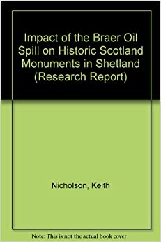 Book Impact of the Braer Oil Spill on Historic Scotland Monuments in Shetland (Research Report Series)