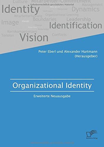 Organizational Identity. Erweiterte Neuausgabe Taschenbuch – 16. Dezember 2016 Alexander Hartmann Dr. Peter Eberl Diplomica Verlag 3961465053