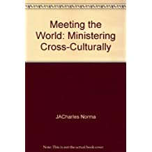 Meeting the World: Ministering Cross-Culturally