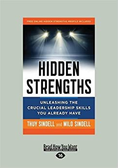 Hidden Strengths: Unleashing the Crucial Leadership Skills You Already Have (Large Print 16pt)