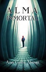 Alma Inmortal (Cuerpo Mortal Saga nº 2) (Spanish Edition)