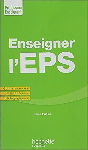 Enseigner en EPS: Connaissances et techniques pédagogiques