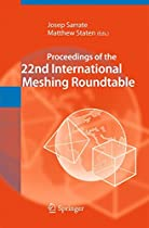 Proceedings of the 22nd International Meshing Roundtable