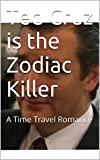 Ted Cruz goes back in time to fulfill his destiny and learns a lot about himself in the process.