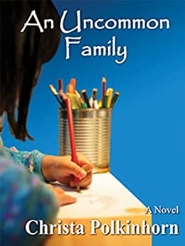 An Uncommon Family (Family Portrait Book 1) by [Polkinhorn, Christa]