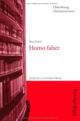 Oldenbourg Interpretationen, Bd.13, Homo faber
