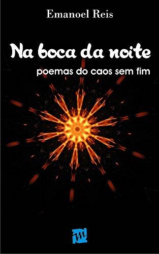 Na boca da noite: Poemas do caos sem fim