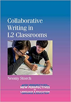 Collaborative Writing in L2 Classrooms (New Perspectives on Language and Education)