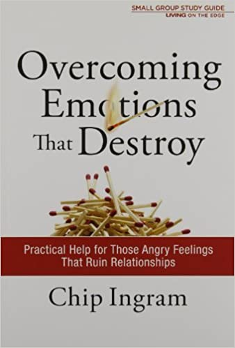 Book Overcoming Emotions That Destroy Study Guide: Practical Help for Those Angry Feelings That Ruin Relationships (Living on the Edge with Chip Ingram) by Chip Ingram (2011-01-01)