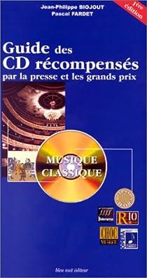 Guide des CD récompensés par la presse et les grands prix : Musique classique par Biojout