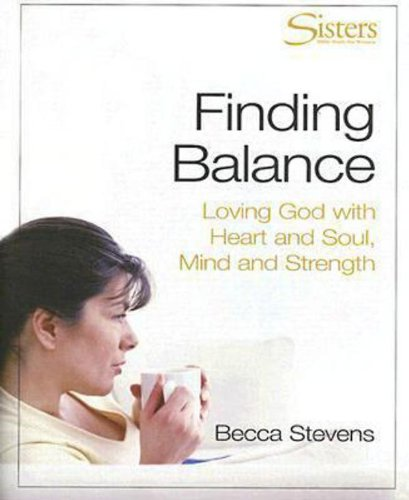 Finding Balance: Loving God with Heart and Soul, Mind and Strength pdf