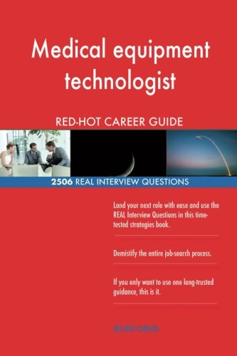 Price comparison product image Medical equipment technologist RED-HOT Career; 2506 REAL Interview Questions