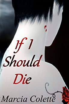 If I Should Die by [Colette, Marcia]