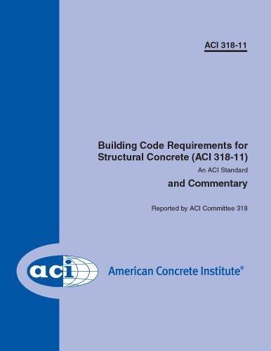 ACI 318-11: Building Code Requirements for Structural Concrete and Commentary (318-11)
