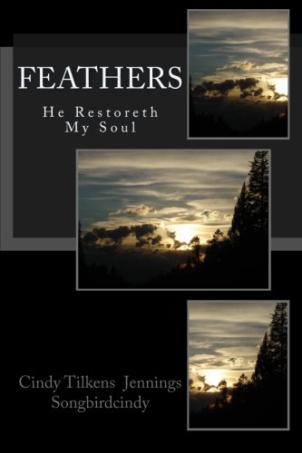 Feathers: He Restoreth My Soul (Volume 1) PDF