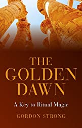 The Golden Dawn – A Key to Ritual Magic