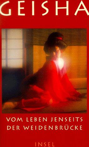 Geisha: Vom Leben jenseits der Weidenbrücke