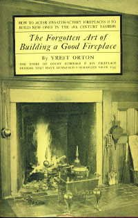 The Forgotten Art of Building a Good Fireplace: How to alter unsatisfactory fireplaces & to build new ones in the 18th century fashion (18th Century Fireplaces)