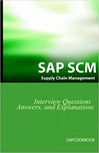 SAP SCM Interview Questions Answers and Explanations: SAP Supply ...