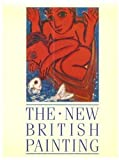 The New British Painting, Edward Lucie-Smith and Carolyn Cohen, 0714825174