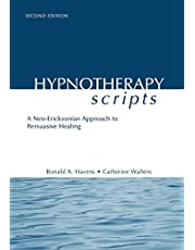 Hypnotherapy Scripts: A Neo-Ericksonian Approach to Persuasive Healing