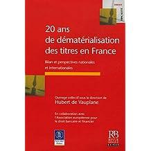 20 ANS DE DÉMATÉRIALISATION DES TITRES EN FRANCE : BILAN ET PERSPECTIVES