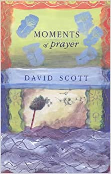 Book Moments of Prayer: Prayer and Pastoral Visiting (New Library of Pastoral Care)