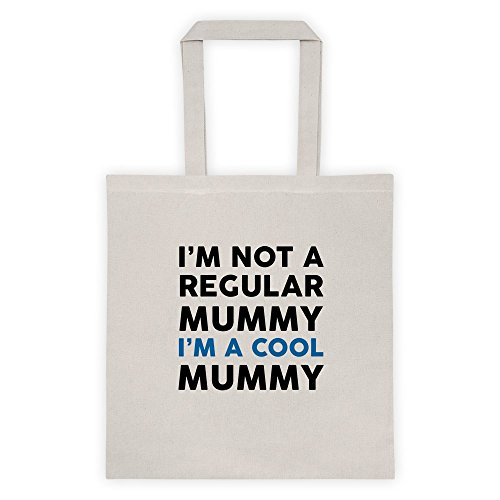 I'm Not A Regular Mummy I'm A Cool Mummy Cool Funny Message Outdoor Humor Grocery Shopping Tote Bag
