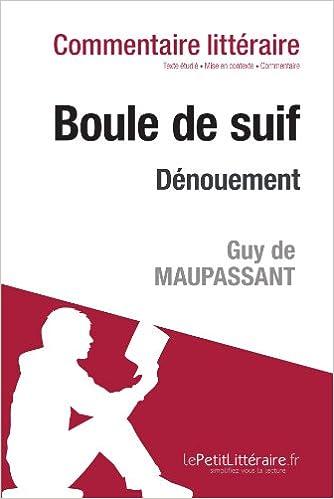 Commentaire Compose Boule De Suif De Maupassant Denouement - Commentaire De Texte por Lepetitlittéraire. Fr