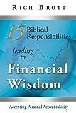 15 Biblical Responsibilities Leading to Financial Wisdom, Rich Brott, 1601850107