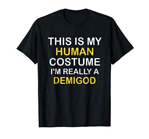 I'm a DEMIGOD Halloween Costume Idea Funny Gift Tshirt for $<!--$13.99-->