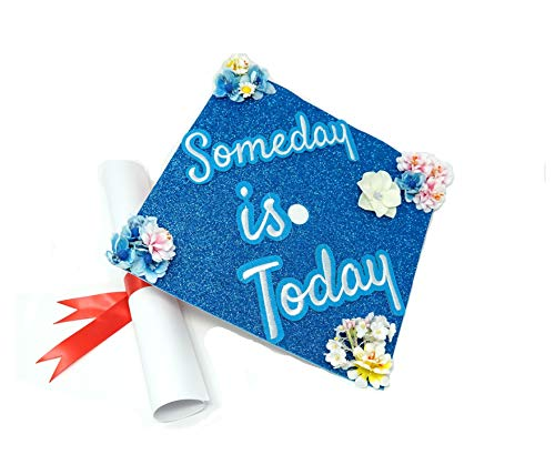 GradWYSE Handmade Graduation Cap Topper Graduation Gifts Graduation Cap Decorations, Someday is Today -