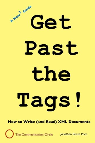 Get Past the Tags!: How to Read (and Write) an XML Document