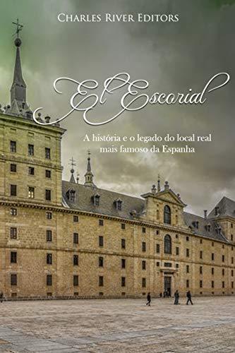 El Escorial: A história e o legado do local real mais famoso da Espanha