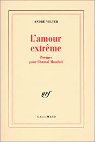 L'Amour extrême par André Velter