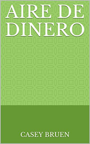 Aire de Dinero (Spanish Edition) by [Bruen, Casey]