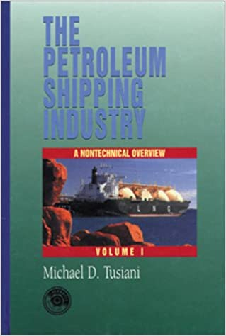 Book Petroleum Shipping Industry Vol 1: A Nontechnical Guide (PennWell nontechnical series)